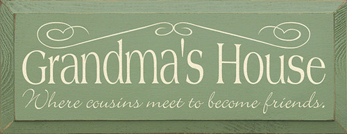 Grandma's House Where Cousins Meet To Become Friends Wood Sign