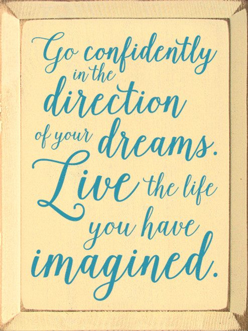 Wood Sign - Go Confidently In The Direction Of Your Dreams. Live The ...