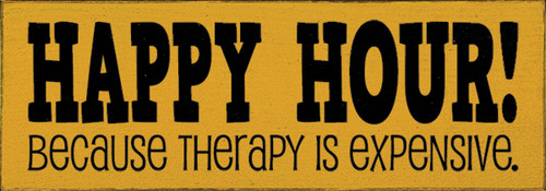 Happy Hour! Because Therapy Is Expensive.  Wood Sign
