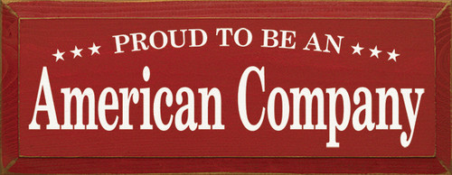Wood Sign - Proud To Be An American Company