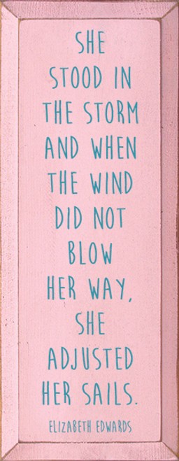 Wood Sign - She Stood In The Storm And When The Wind Did Not Blow Her Away,...