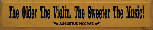 Wood Sign - The Older The Violin, The Sweeter The Music! - Augustus McCrae