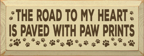 Wood Sign - The Road To My Heart Is Paved With Paw Prints