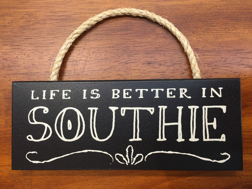 Wood Sign - Life Is Better In Southie 10in. x 4in.