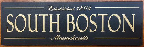 South Boston Established 1804 Wood Sign