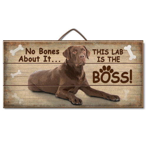 """No Bones About It This Lab Is... (Chocolate Lab) Hanging Wood Sign 12"""""""