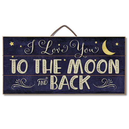 I Love You To The Moon And Back Hanging Wood Sign 12""