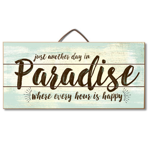 Wood Sign - Just Another Day In Paradise Where Every Hour Is Happy