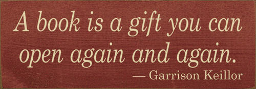 A Book Is A Gift You Can Open Again And Again. Wood Sign