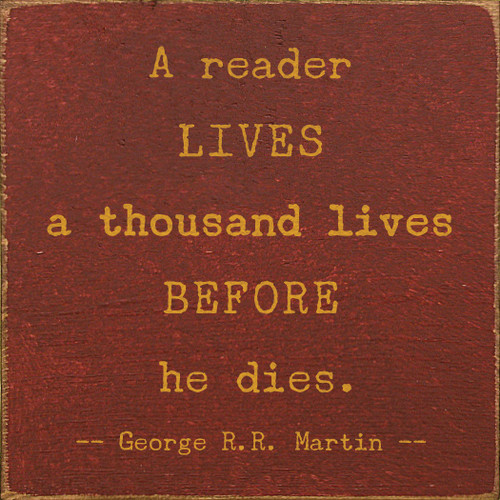 Wood Sign - A ReaderLives A Thousand Lives Before ... - George R.R. Martin