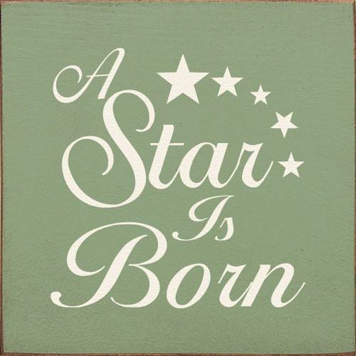 Wood Sign - A Star Is Born
