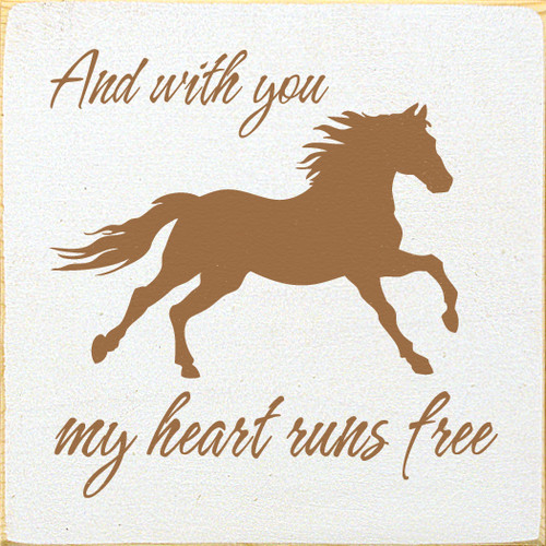 "cowgirl gift gift for cowgirl gift idea for cowgirl country home ranch life rodeo life cowboy boots    And With You My Heart Runs Free 7""x 7"" Wood Sign"