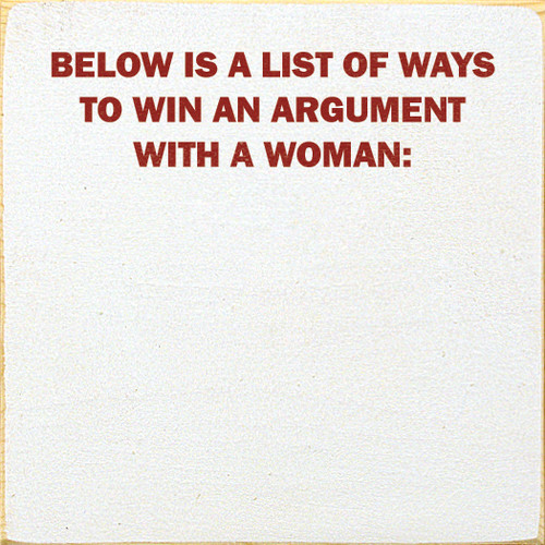 funny signs funny sayings clever signs clever sayings gift idea for family friend sexist sayings fighting with women  how to win an argument with my wife how to win a fight with my wife