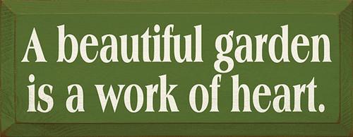 A Beautiful Garden Is A Work Of Heart Wood Sign