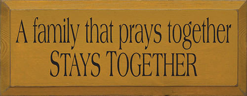 Family Wood Sign A Family That Prays Together Stays Together Wooden Sign