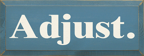 Wood Sign - Adjust 18w x 7h Blue With White Lettering