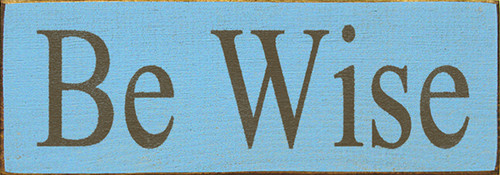 family gift living room decoration grandma gift mother's day gift mom's birthday gift ideas for mom Be Wise 3.5x10 Wood Sign