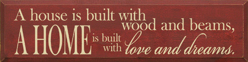 "A House Is Built With Wood And Beams A Home Is Built With ...Wood Sign  36"" x 9"" Wood Painted Sign"