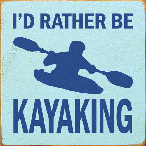 Wood Sign - I'd Rather Be Kayaking