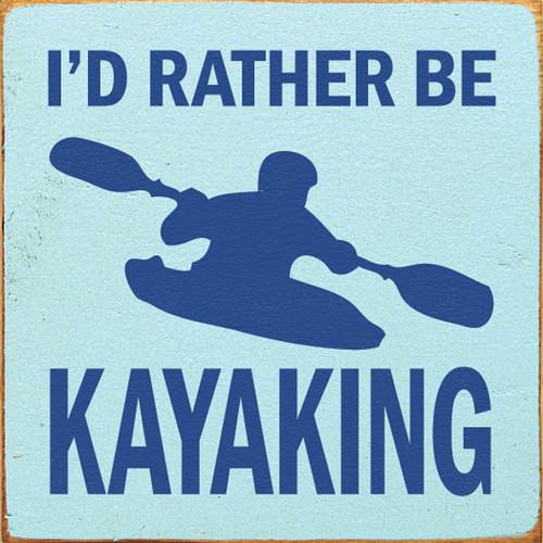 Wood Sign - I'd Rather Be Kayaking