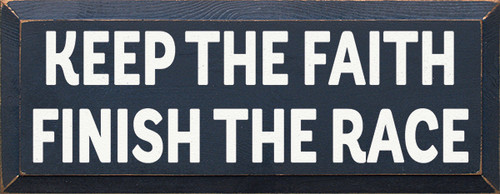 Wood Sign - Keep The Faith - Finish The Race