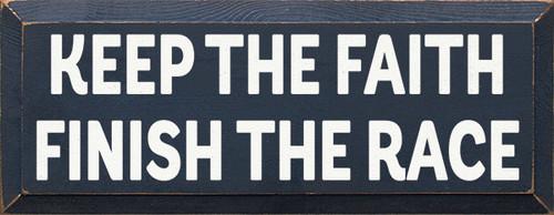 Wood Sign - Keep The Faith - Finish The Race