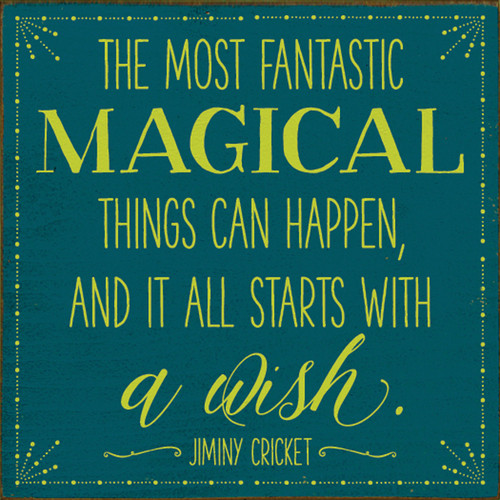 Wood Sign - The Most Fantastic Magical Things Can Happen, And It ...