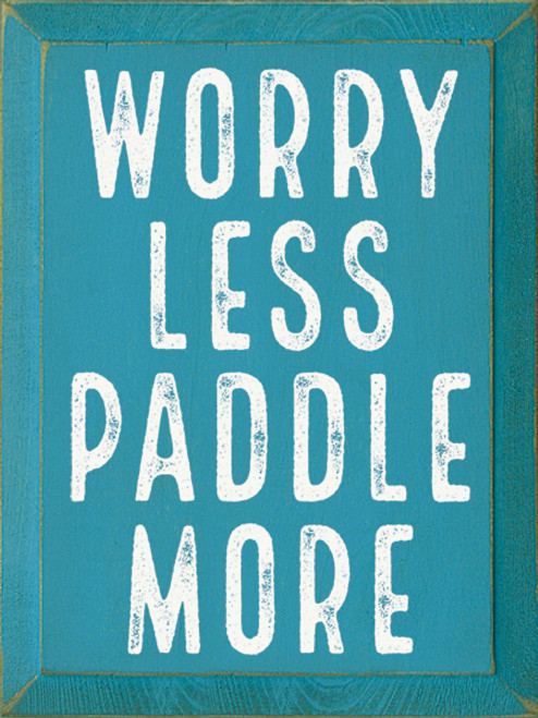 Wooden Sign Worry Less Paddle More 9 x 12 Blue For Lake House