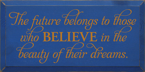 CUSTOM The Future Belongs To Those Who Believe 9x18