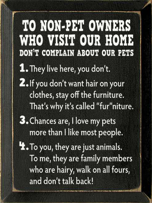 Wood Sign - To Non-Pet Owners Who Visit Our Home