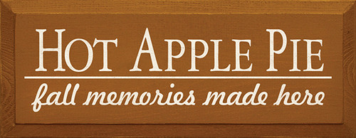 Wood Sign - Hot Apple Pie - Fall Memories Made Here