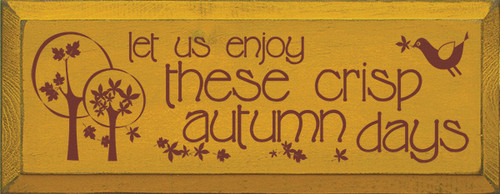 Wood Sign - Let Us Enjoy These Crisp Autumn Days