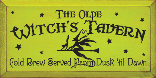 Wood Sign - The Olde Witch's Tavern - Cold Brew Served From Dusk...