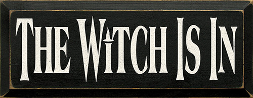 Wood Sign - The Witch Is In