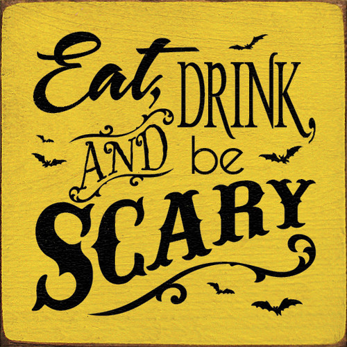 Eat, Drink, And Be Scary Wood Sign