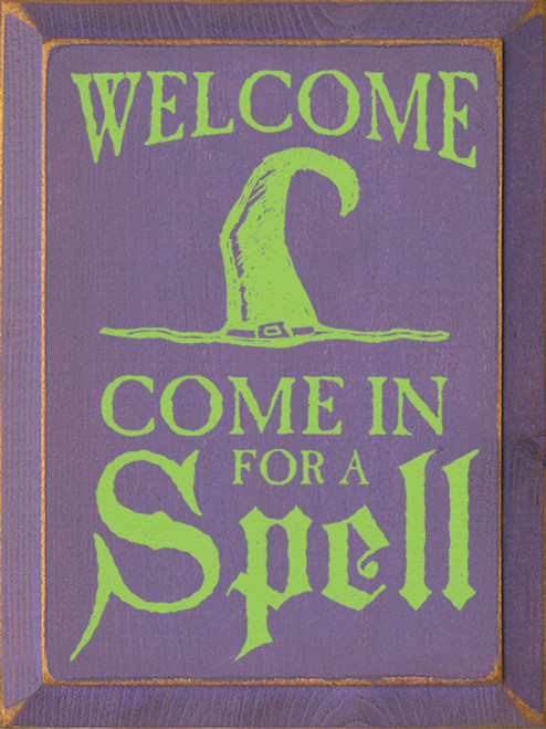 Wood Sign - Welcome - Come in for a spell