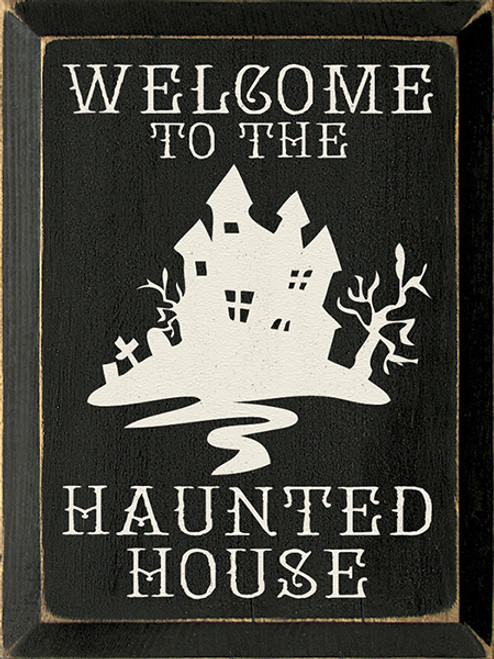 Wood Sign - Welcome to the Haunted House