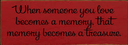 CUSTOM When someone you love becomes a memory... 3.5x10