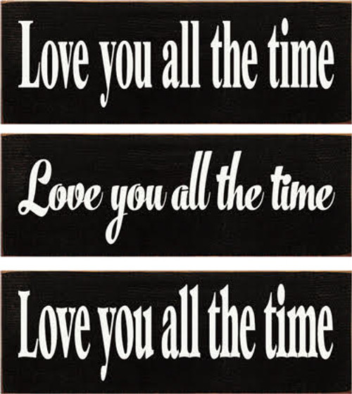 CUSTOM  Love You All The Time 3.5x10
