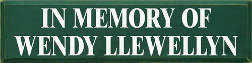 CUSTOM In Memory Of Wendy Llewellyn 9x36