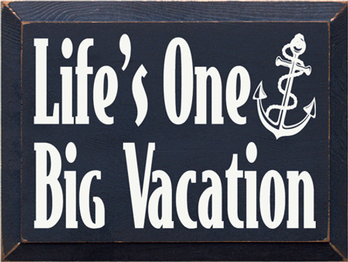 CUSTOM Life's One Big Vacation 9x12