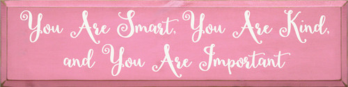 CUSTOM You Are Smart You Are Kind and You Are Important