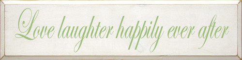 CUSTOM Love Laughter Happily Ever After 9x36