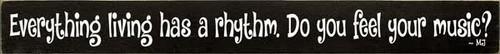 CUSTOM Everything Living Has A Rhythm 30x3.25