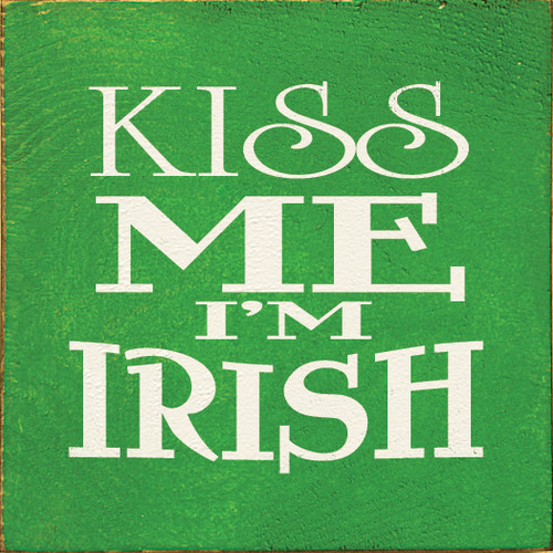 "Kiss Me I'm Irish 7""x 7"" Wood Sign"