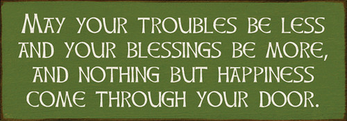Wood Sign - May Your Troubles Be Less & Your Blessings Be More 10in.