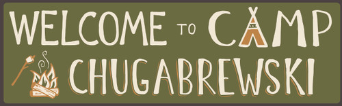 Wood Sign Welcome To Camp Chugabrewski 16 x 5 For Lake House