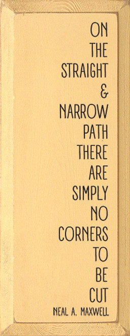 Wood Sign - On The Straight And Narrow Path There Are Simply No ...