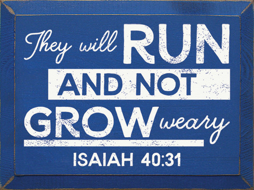 Wood Sign - They Will Run And Not Grow Weary. - Isaiah 40:31