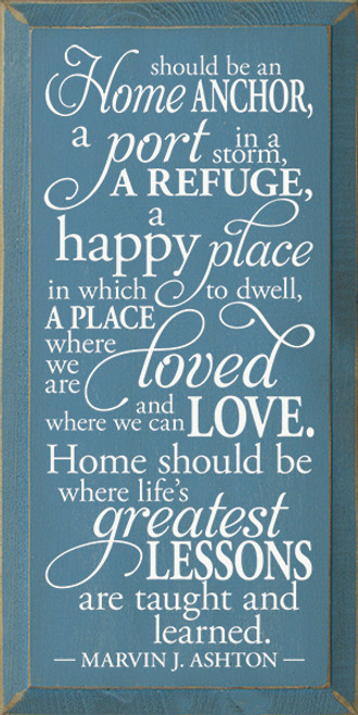 Wood Sign - Home Should Be An Anchor, A Port In A Storm, A Refuge, ...